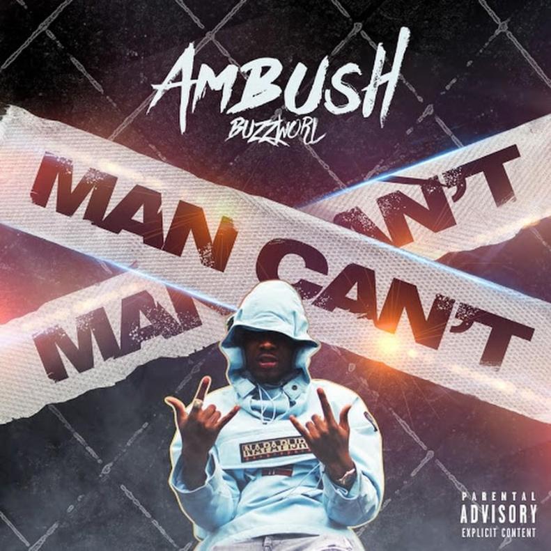 ambush buzzworl man can't